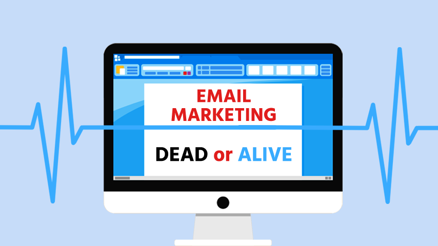 Is Email Marketing Dead Or Alive